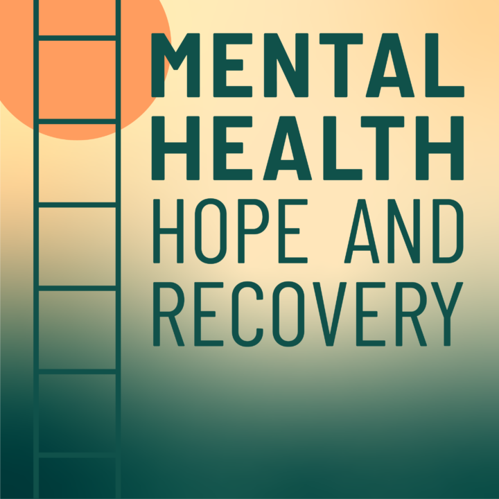 mental health hope and recovery podcast